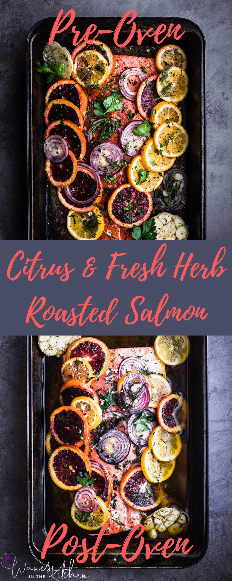 Citrus & Fresh Herb Roasted Salmon, pre-oven image above and post oven image below.